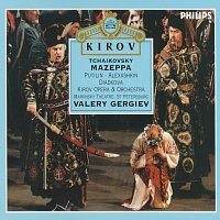 Nikolai Putilin, Sergei Aleksashkin, Larissa Diadkova, Valery Gergiev – Tchaikovsky: Mazeppa