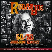 Rudán Joe – 50 / 30 Jubileumi koncert CD1