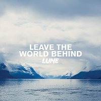 Lune – Leave The World Behind
