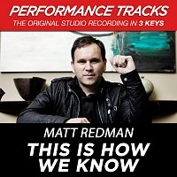 Matt Redman – This Is How We Know (Performance Tracks) - EP