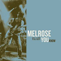 Melrose – I'll Let You Know