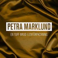 Petra Marklund – En tuff brud i lyxforpackning