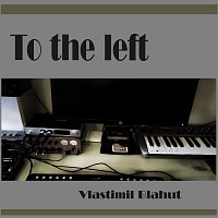 Vlastimil Blahut – To the left