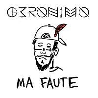 Geronimo – Ma faute