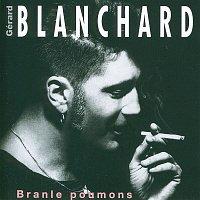 Gerard Blanchard – Branle Poumons