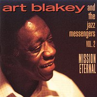 Art Blakey, The Jazz Messengers – Vol. 2: Mission Eternal