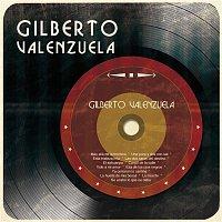Gilberto Valenzuela – Gilberto Valenzuela