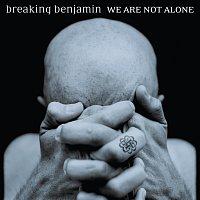 Breaking Benjamin – We Are Not Alone