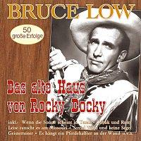Bruce Low – Das alte Haus von Rock Docky - 50 grosze Erfolge