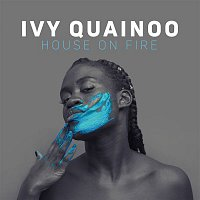 Ivy Quainoo – House On Fire