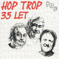 Hop Trop – 35 let