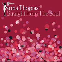 Irma Thomas – Straight From The Soul