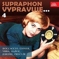 Supraphon vypravuje...4 (Boccaccio, Eisner, Vrba, Hašek, Jerome, Preclík)