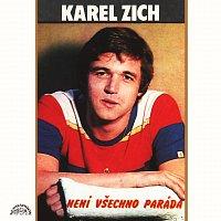 Karel Zich – Není všechno paráda