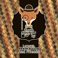Lionel Hampton, His Orchestra, Lionel Hampton Sextet – Smart Sounds By