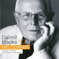 Dalimil Klapka – 80 - Melodramy (Satie, Teml, Marek, Sternwald)