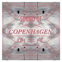 Various Artists.. – Sound Of Copenhagen Vol. 10