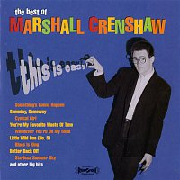 Marshall Crenshaw – This Is Easy: The Best Of Marshall Crenshaw