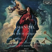 April Cantelo, Ian Partridge, The Choir of King's College, Cambridge – Handel: Ode For St. Cecilia's Day