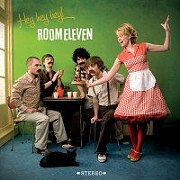 Room Eleven – Hey hey hey!