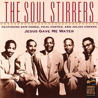 The Soul Stirrers, Sam Cooke, Paul Foster, Julius Cheeks – Jesus Gave Me Water