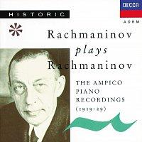 Sergei Rachmaninoff – Rachmaninoff plays Rachmaninoff - The Ampico Piano Recordings