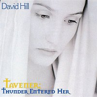 David Hill, Winchester Cathedral Choir – Tavener: Thunder entered her