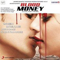 Jeet Gannguli, Sangeet & Siddharth Haldipur & Pranay M. Rijia – Blood Money (Original Motion Picture Soundtrack)