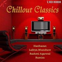 Hariharan, Lalitya Munshaw, Rashmi Agarwal, Ramira – Chillout Classics