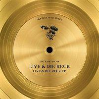Live & Die Reck – Live & Die Reck EP