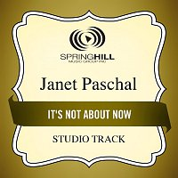 Janet Paschal – It's Not About Now