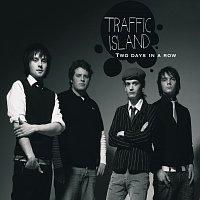 Traffic Island – Two Days in a Row