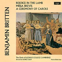Choir Of St. John's College, Cambridge, Marisa Robles, Brian Runnett, George Guest – Britten: A Ceremony Of Carols; Rejoice In The Lamb; Missa Brevis