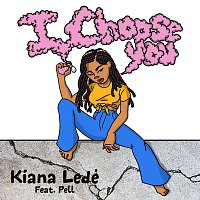 Kiana Ledé, Pell – I Choose You