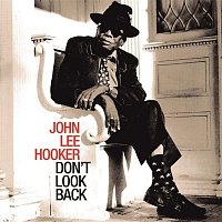 John Lee Hooker – Don't Look Back (2007 Remastered Version)