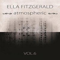 Ella Fitzgerald – atmospheric Vol. 6