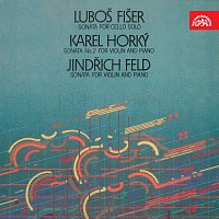 Různí interpreti – Fišer: Sonáta pro violoncello solo, Horký: Druhá sonáta pro housle a klavír, Feld: Sonáta pro housle a klavír