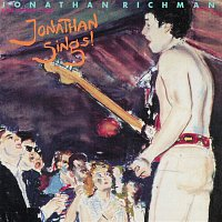 Jonathan Richman, The Modern Lovers – Jonathan Sings!