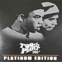 Too Phat – 360 Degrees [Platinum Edition]