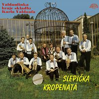 Různí interpreti – Slepička kropenatá - Skladby Karla Valdaufa