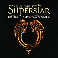 "Andrew Lloyd-Webber, ""Jesus Christ Superstar"" 1996 London Cast – Jesus Christ Superstar [Remastered 2005]"