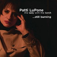 Patti LuPone – Lady With The Torch... Still Burning