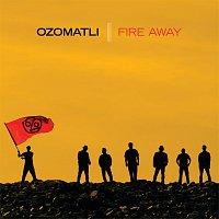 Ozomatli – Fire Away