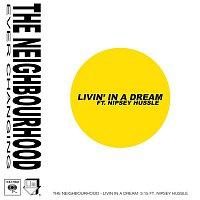 The Neighbourhood, Nipsey Hussle – Livin' In a Dream