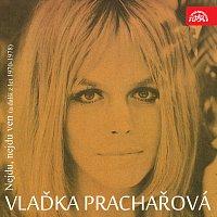 Vlaďka Prachařová – Nejdu, nejdu ven (a další z let 1970-1978)