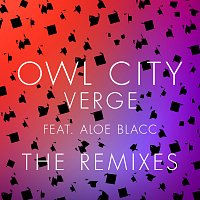 Owl City, Aloe Blacc – Verge [The Remixes]