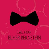 Elmer Bernstein – Take a Bow