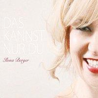 Ilona Berger – Das kannst nur du