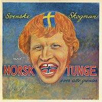 Thore Skogman – Svenske Skogman, med norsk tunge