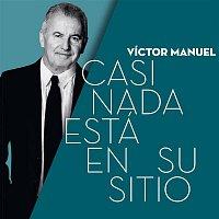 Victor Manuel – Casi Nada Está en su Sitio